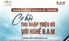 Thu nhập triệu đô cùng B.A.M (Business Account Managemet) từ Novaland